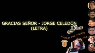 Gracias señor- Jorge Celedón (letra)