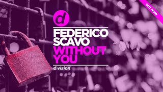 Federico Scavo - Without You (Artwork Video) [OUT NOW]
