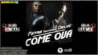 Patra Ft. Delus - Come Ova (Raw) [Backle Mash Riddim] April 2012