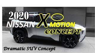 2020 Nissan X Motion Concept : Interior, Exterior And Design - Nissan Crossovers and SUVs