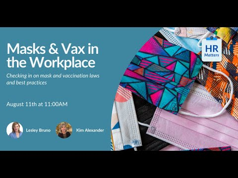 Masks & Vax in the Workplace: Checking in on mask and vaccination laws and best practices