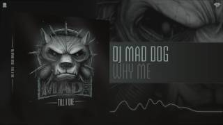 DJ Mad Dog - Why me (Preview)