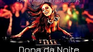 RAV - Dona da Noite ft Kadyn & Misael (Pacificadores)