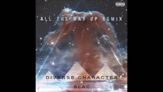 All The Way Up Freestyle - Diverse Character x Blac Official