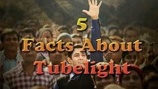 5 Facts About Salman Khan Starrer Film Tubelight || Facts Saga