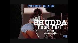 Tuxedo Black - Shudda Took That [Prod by Essenceofk]