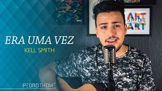 Pedro Thomé - Era Uma Vez (Cover Kell Smith)