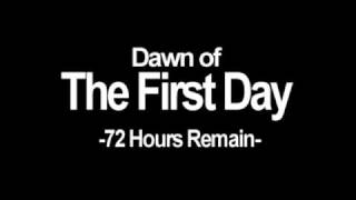 Dawn of the first day -72 hours remain-