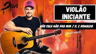 Não fala não pra mim (Humberto e Ronaldo) Violão