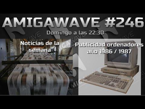 AmigaWave #246. Noticias de la semana y publicidad en los años 1986 y 1987