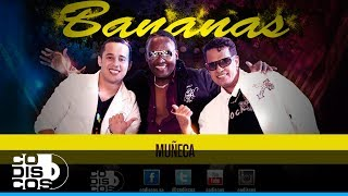 Grupo Bananas - Muñeca (Audio)
