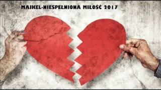 MAJKEL - NIESPEŁNIONA MIŁOŚĆ //OFFICIAL AUDIO 2017 //
