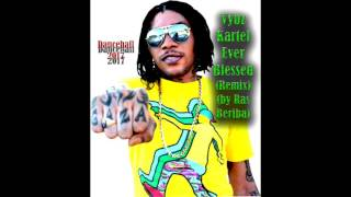 Vybz Kartel - GAZA -Ever Blessed - Remix 2017 - Dancehall - (by Ras Beriba - Bundem Recordz) Viral