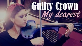 GUILTY CROWN (My dearest) ❤ VIOLIN ANIME COVER!