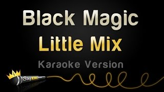 Little Mix - Black Magic (Karaoke Version)