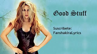 05 Shakira - Good Stuff [Lyrics]