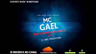 MC Gael - Giro o mundo (DJ Abel Produções) Lançamento 2015