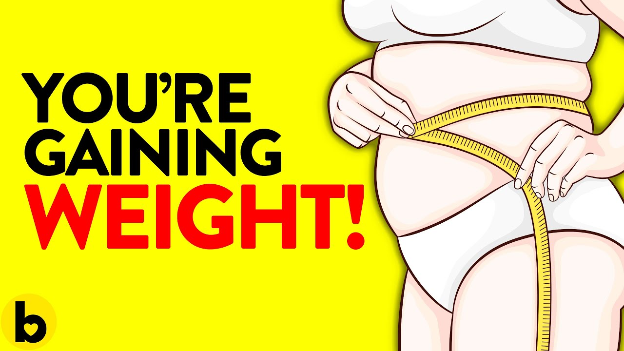 11 Reasons why you're Gaining Weight