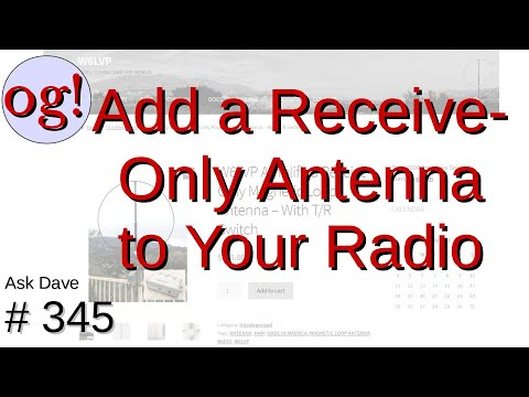 Add a Receive-Only Antenna to Your HF Rig (#345)
