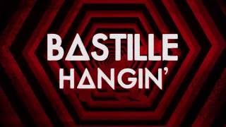 Bastille - Hangin' (Lyrics)