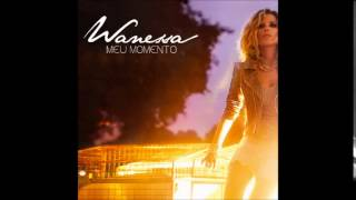 Wanessa - Não Me Leve a Mal (Let Me Live) [Audio]