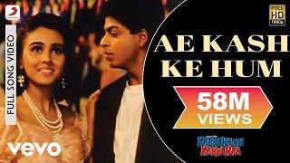 Ae Kash Ke Hum - Kabhi Haan Kabhi Naa | Shah Rukh Khan | Suchitra Krishnamurthy width=