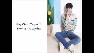 Roy Kim – Maybe I 어쩌면 나 (Han/Eng Lyrics)