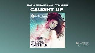 Mario Marques feat. CT Martin - Caught Up (Original Radio Edit)