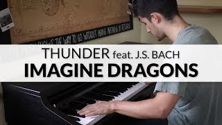 Imagine Dragons & J. S. Bach - Thunder | Piano Cover