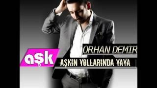 ORHAN DEMİR - ELDE VAR SIFIR - AŞK MÜZİK 2013