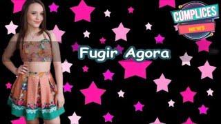 Fugir Agora (Letra) Larissa Manoela