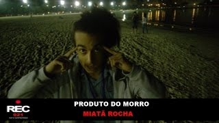 Rec 021- Produto do Morro - Herdeiros De Lampião Com Miatã Rocha