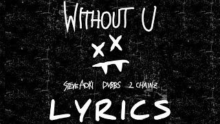 Steve Aoki & DVBBS - Without U (feat. 2 Chainz) [Lyrics]