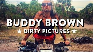 Dirty Pictures - Buddy Brown - LYRIC VIDEO