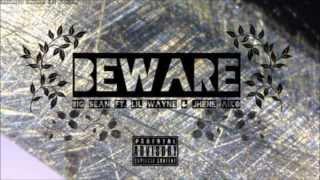 Beware- Big Sean( Ft Lil Wayne, Jhene Aiko )