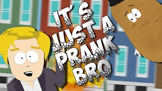 IT'S JUST A PRANK BRO (PewDiePie) In South Park