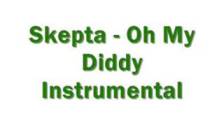 Skepta - Oh My Diddy Instrumental