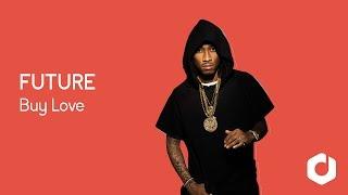 Future - Buy love Lyrics