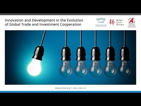 Innovation and Development in the Evolution of Global Trade and Investment Cooperation