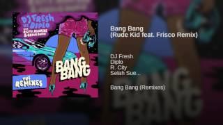 Bang Bang (Rude Kid feat. Frisco Remix)