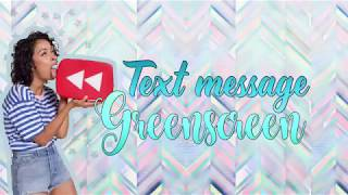 Text message greenscreen