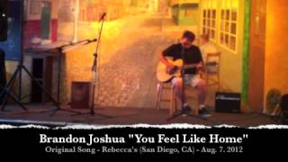 Acoustic Original - You Feel Like Home - LIVE - Brandon Joshua