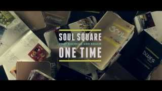 Soul Square - One Time (Feat RacecaR & Reach) ***OFFICIAL VIDEO***