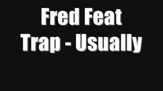 Fred Feat Trap - Usually
