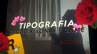Sagaz x Konai - GAME | Tipografia (ft Rodrigu3s Edits)