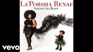 La'Porsha Renae - Somebody Does (Audio)