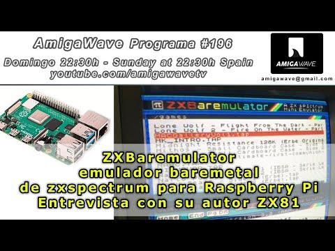 AmigaWave  #196 - Entrevista con ZX81 autor del emulador baremetal de ZXspectrum para Pi.