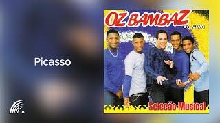 Oz Bambaz - Picasso -Seleção Musical Ao Vivo - Oficial