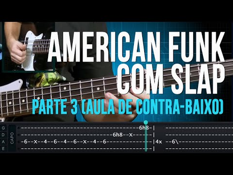 American Funk com Slap - Parte 3 (aula de contra-baixo)