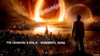 The Un4given & Evil-K - Wonderful Song [HQ Preview]